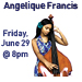 Angelique Francis - Fri., June 29, 2018