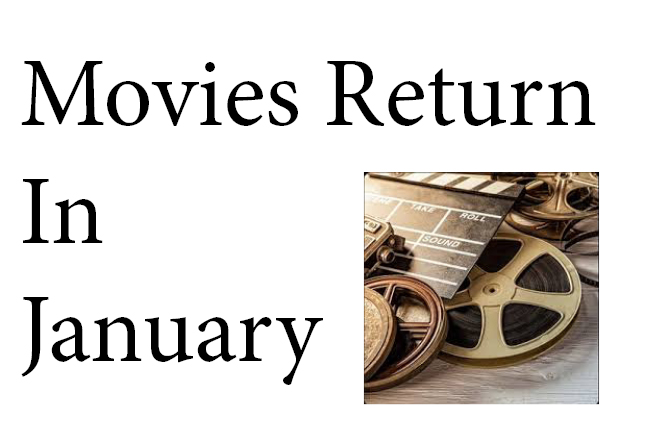 Movies return in January